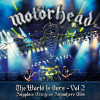 Motörhead – The Wörld Is Ours, Vol. 2: Anyplace Crazy As Anywhere Else