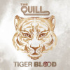 The Quill – Tiger Blood