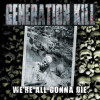 Generation Kill – We're All Gonna Die