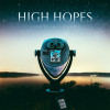 High Hopes – Sights & Sounds