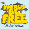 World Be Free – The Anti-Circle