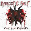 Narcotic Self – Cut The Chord
