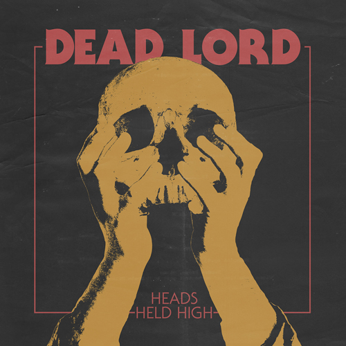 Dead Lord - Heads Held High