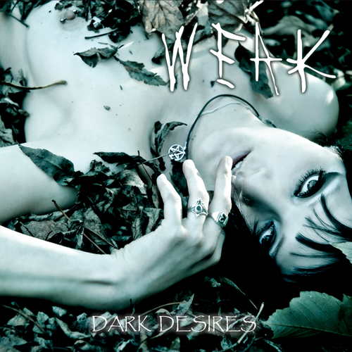 Weak - Dark Desires
